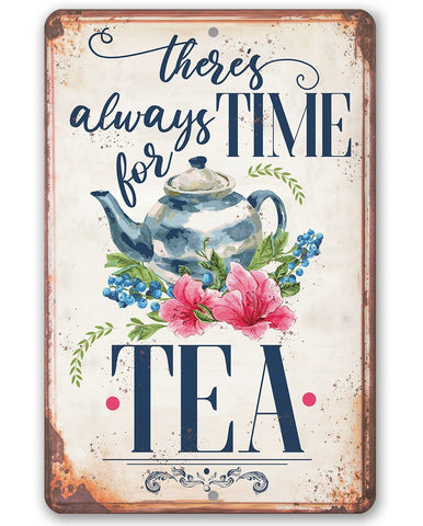 Image of There's Always Time For Tea - Metal Sign.