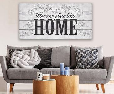 There's No Place Like Home - Canvas.