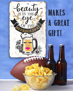 "Tin - Beauty Beer holder Metal Sign - 8"" x 12"" or 12"" x 18"" Use Indoor/Outdoor - Bar, Pub, and Mancave Decor."