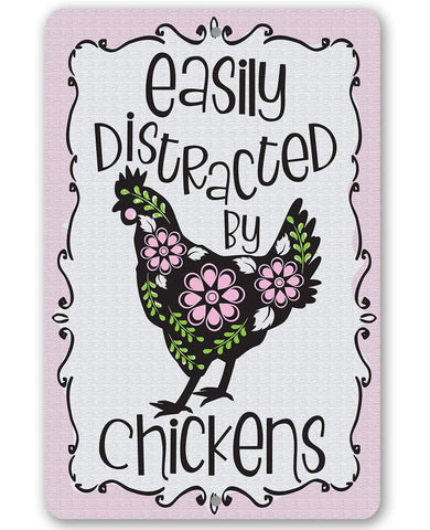 "Image of Tin - Easily Distracted by Chickens-Durable Metal Sign-8""x12"" or 12""x18""-Use Indoor/Outdoor-Cute and Funny Chicken Farm Decor."