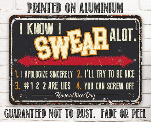 "Tin - I Know I Swear A lot - Durable Metal Sign - 8"" x 12"" or 12"" x 18"" - Makes a Funny Decor Lone Star Art"