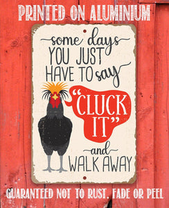 "Tin - Metal Sign - Just Say Cluck It - 8""x12"" or 12""x18""  Use Indoor/Outdoor - Funny Chicken Farm."