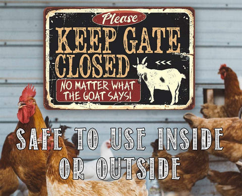 "Image of Tin - Metal Sign - Keep Gate Closed The Goat- 8""x12"" or 12""x18"" Use Indoor/Outdoor - Funny Goat Farm Decor."