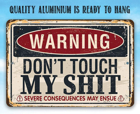 "Tin - Warning Don't Touch - Metal Sign- 8""x12"" or 12""x18"" Indoor/Outdoor - Office or Bedroom Decor."