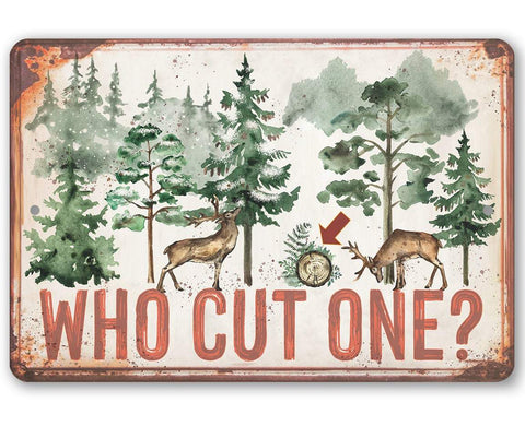 "Tin - Who Cut One - Metal Sign- 8""x12"" or 12""x18"" Indoor/Outdoor - Fu"