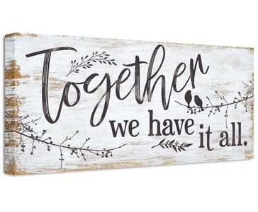 Together We Have It All - Canvas Wall Hangings Lone Star Art