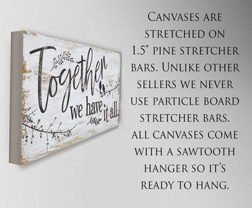 Together We Have It All - Large Canvas  (Not Printed on Wood)-Stretched on Heavy Wood Frame-Perfect for Above Couch/Headboard/Wedding Gift