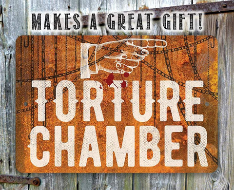 Torture Chamber - Metal Sign.