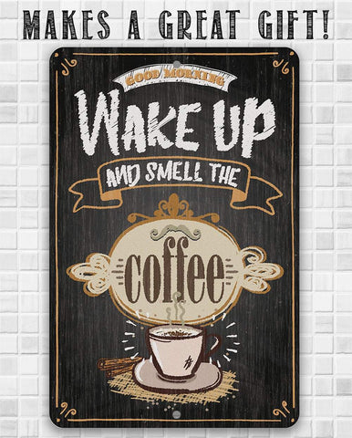 Image of Wake Up and Smell The Coffee - Metal Sign.