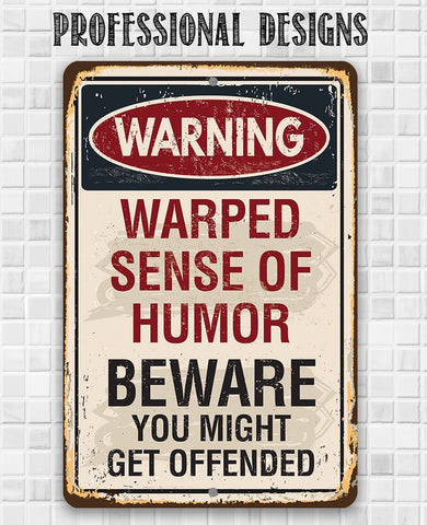 Warning Warped Humor - Metal Sign.