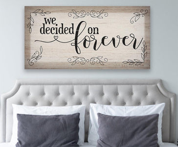 We Decided On Forever - Canvas.