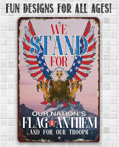 Image of We Stand For Our Nation - Metal Sign.