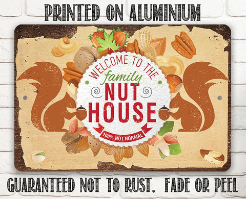 Image of Welcome To The Family Nut House - Metal Sign.