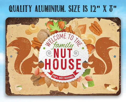 Welcome To The Family Nut House - Metal Sign.