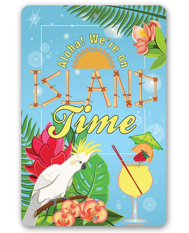 We're On Island Time - Metal Sign.