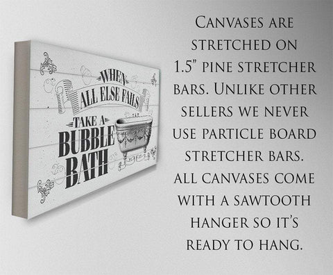When All Else Fails Take A Bubble Bath - Canvas.