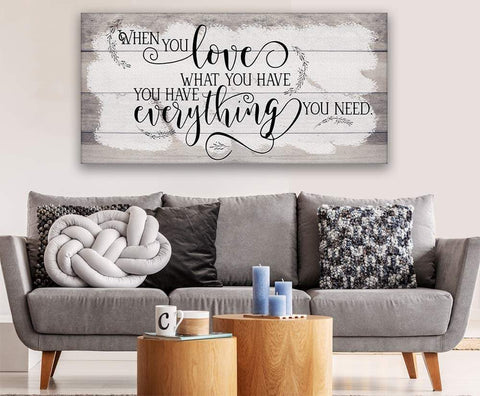 Image of When You Love What You Have - Canvas.