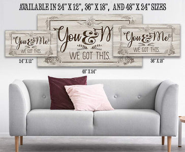 You And Me -We Got This Large Canvas Wall Art-Stretched on a Heavy Wood Frame-Above Couch or Headboard-Great Housewarming and Wedding Gift Wall Hangings Lone Star Art