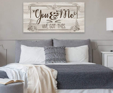 You And Me, We Got This - Canvas.