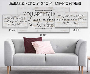 You Are My Home And My Adventure - Canvas.
