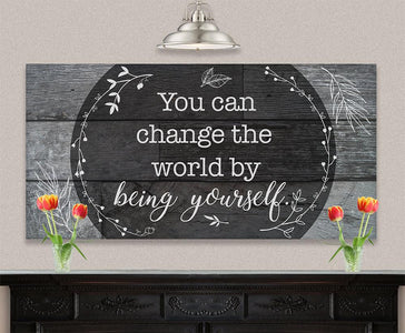You Can Change The World - Canvas.