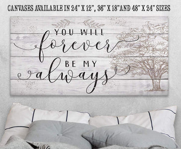 You Will Forever Be My Always - Canvas.