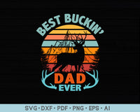 Best Buckin' Dad Ever Deer Hunting SVG PNG Cutting Print Ready Files