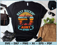Best Buckin' Aunt Ever Deer Hunting SVG PNG Cutting Print Ready Files