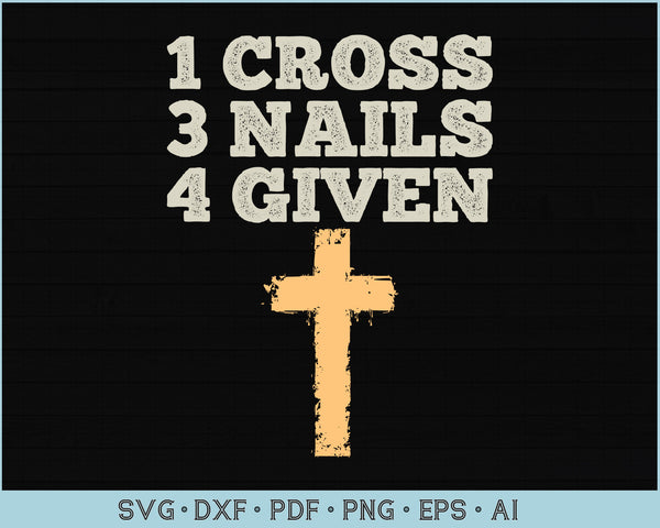 1 Cross 2 Nails 3 Given Easter SVG, PNG Printable Cutting files