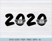 2020 Face Mask Protection Svg, Quarantined 2020 SVG, PNG Print Ready Cutting File