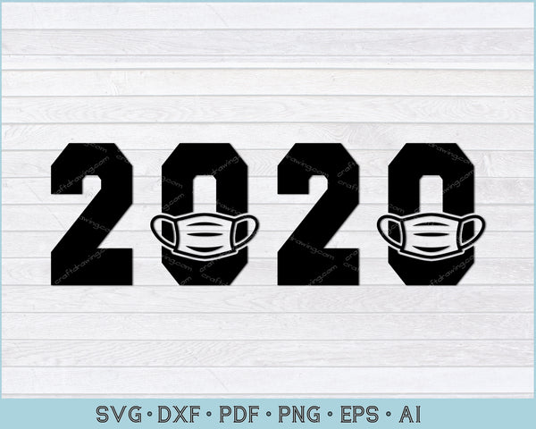 2020 Face Mask Protection Svg, Quarantined 2020 SVG, PNG Printable Cutting File
