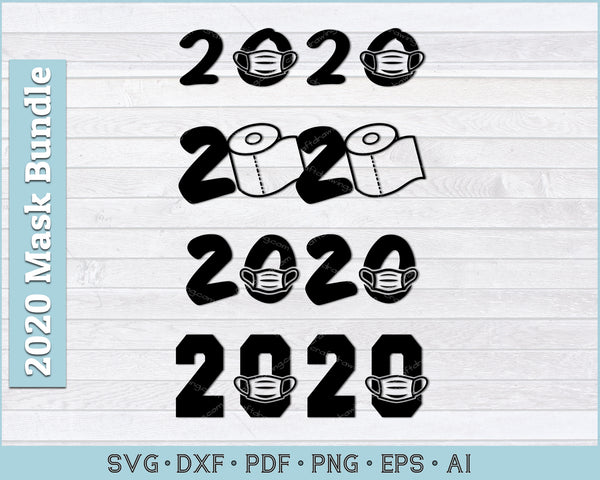 2020 Face Mask Protection Svg, Quarantined 2020 Svg, Toilet Paper SVG, PNG Printable Cutting Files