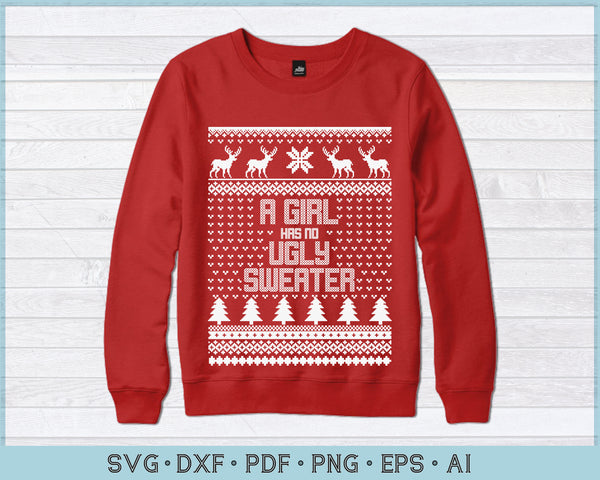 A Girl Has No Ugly Sweater SVG, PNG Printable Cutting Files