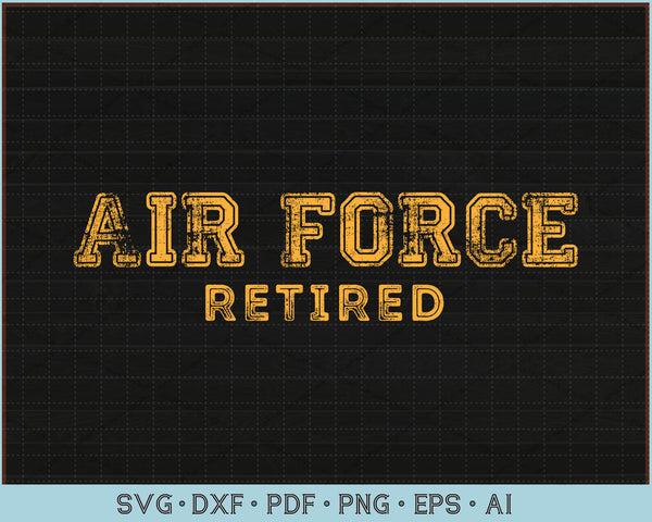 Air Force Retired SVG, PNG Printable Cutting Files For Instant Download