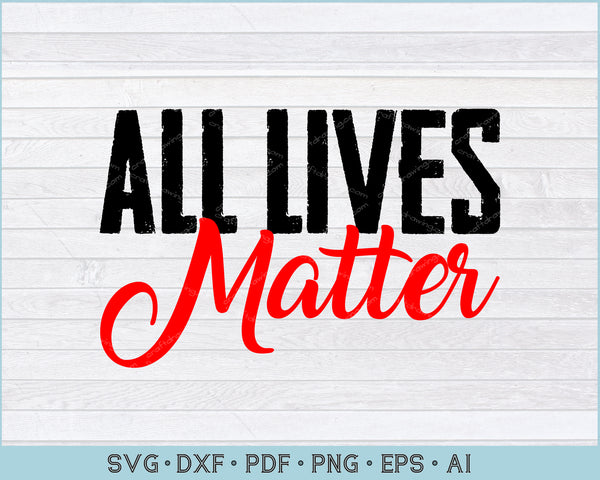 All Lives Matter SVG, PNG Printable Cutting Files For Digital Download