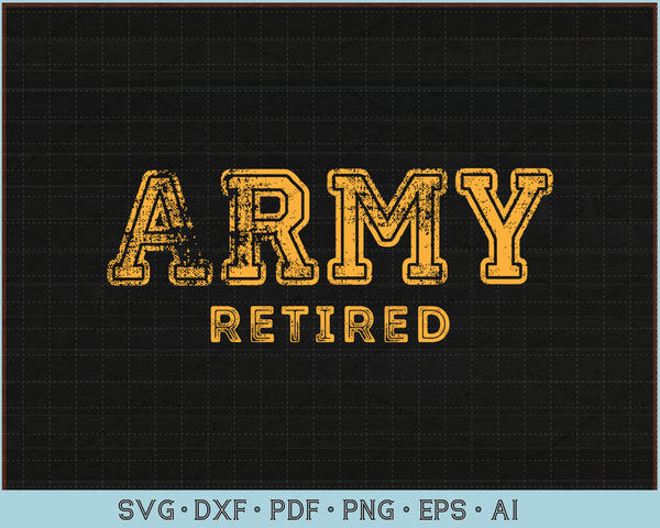 Army Retired SVG, PNG Printable Cutting Files For Instant Download