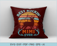 Best Buckin' Mimi Ever SVG, PNG Printable Cutting files for Shirt Design