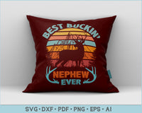 Best Buckin' Nephew Ever SVG, PNG Printable Cutting files for Shirt Design