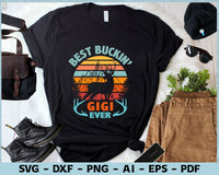 Best Buckin' Gigi Ever SVG, PNG Printable Cutting files for Shirt Design