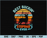 Best Buckin' Step Dad Ever SVG, PNG Printable Cutting files
