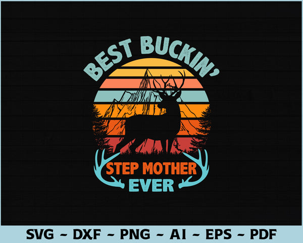 Best Buckin' Step Mother Ever SVG PNG Printable Cutting files