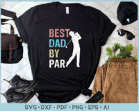 Best Dad By Par Dad Father's Day Golf Player SVG, PNG Printable Cutting Files