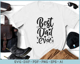 Best Dad Ever SVG, PNG Printable Cutting files