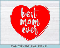 Best Mom Ever SVG, PNG Printable Cutting files