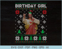 Birthday Girl Ugly Christmas Sweater Design SVG, PNG Printable Cutting Files For Instant Download