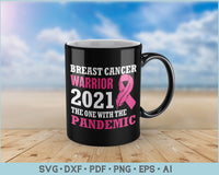 Breast Cancer Warrior 2021 The One With The Pandemic SVG, PNG Printable Cutting Files