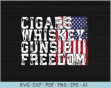 Cigars Whiskey Guns & Freedom US Flag Patriotic SVG, PNG Printable Cutting Files