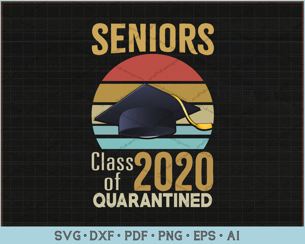 Class Of 2020 Quarantined Seniors Sunset Vintage SVG, PNG Printable Cutting Files