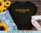 Coast Guard Retired SVG, PNG Printable Cutting Files For Instant Download