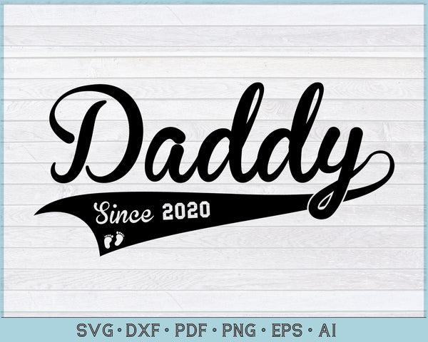 Daddy Since 2020 SVG, PNG Printable Cutting files